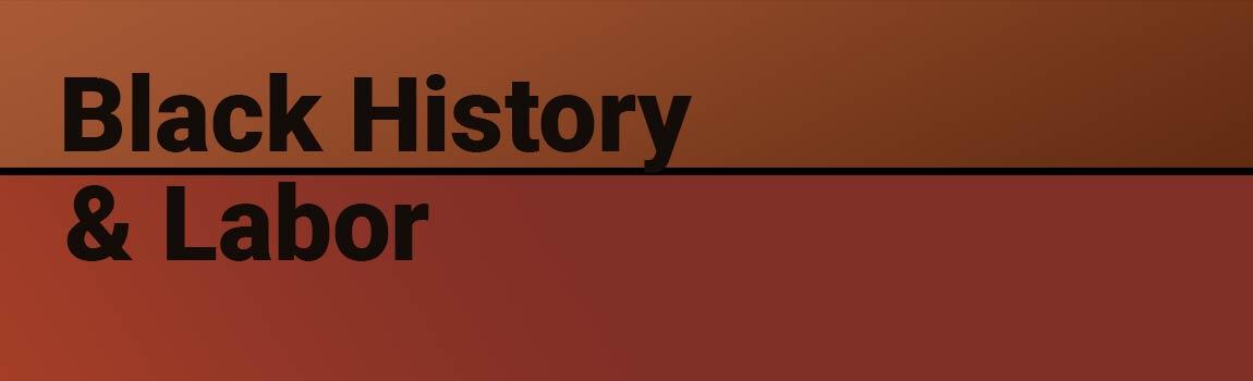 Black History & Labor