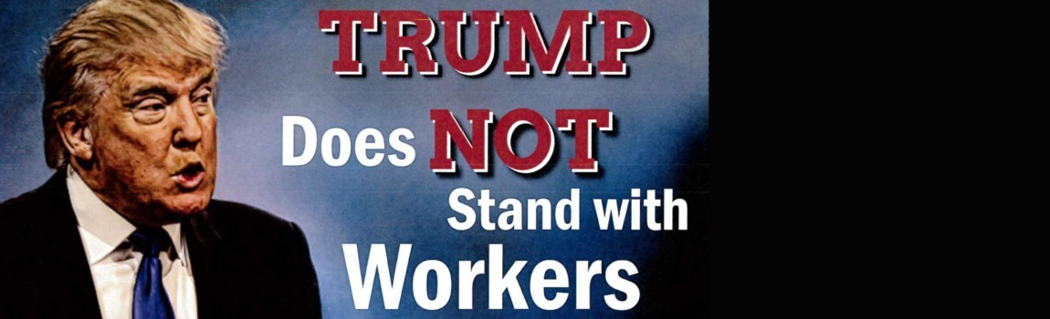 Trump Does NOT Stand With Workers